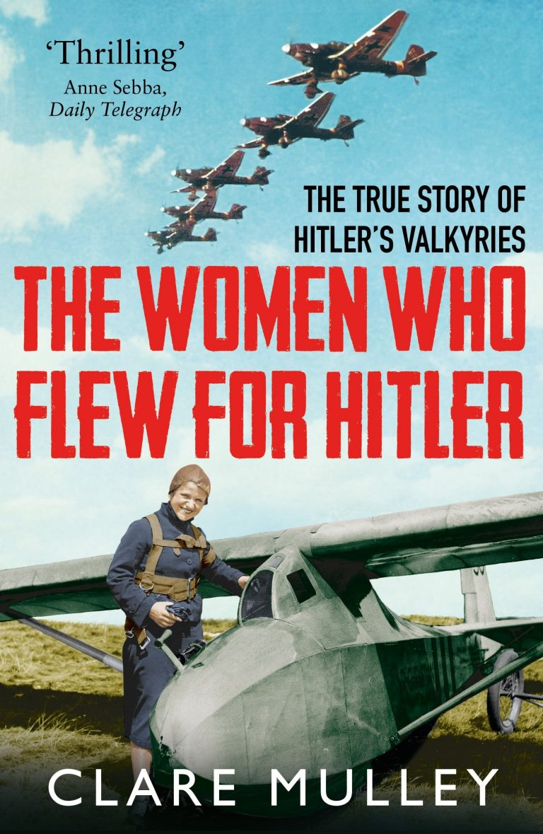 Clare Mulley the women who flew for Hitler